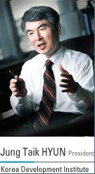 Dr Jung Taik Hyun, President of Korea Development Institute (KDI)